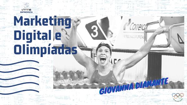 Entrevista com Giovanna Diamante: Marketing Digital e Olimpíadas